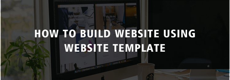 How to Build Website using Website Template