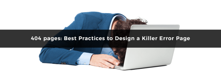 404 pages: Best Practices to Design a Killer Error Page