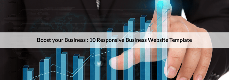 Boost your Business : 10 Responsive Business Website Template
