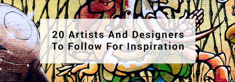 20 Artists And Designers to Follow for Inspiration